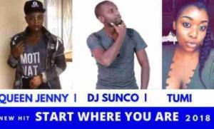 Dj Sunco - Start Where You Are ft. Queen Jenny & Tumi